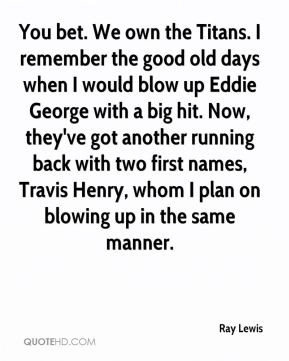 ... lewis-quote-you-bet-we-own-the-titans-i-remember-the-good-old-days.jpg