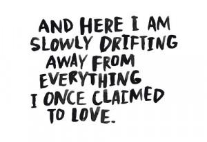 Here I Am Slowly Drifting Away