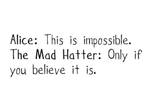 Back > Quotes For > Alice In Wonderland Quotes Mad Hatter