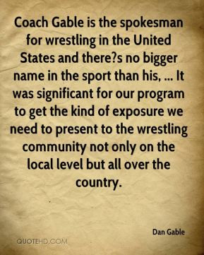 Famous Wrestling Quotes Dan Gable