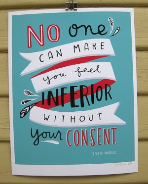 Eleanor Roosevelt has a number of quotes that empower women, but I ...