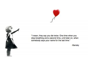 banksy dying quote philosophy