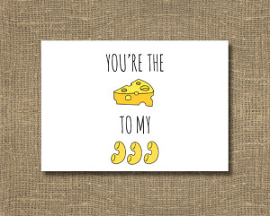 You are the Cheese to My Macaroni Greeting Card