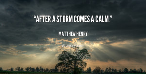 quote-Matthew-Henry-after-a-storm-comes-a-calm-57817.png