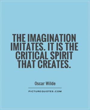 Oscar Wilde Quotes Imagination Quotes Spirit Quotes Create Quotes