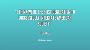 ... re the first generation to successfully integrate American society