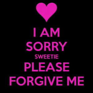 Sorry Forgive Me HD Wallpapers Quote, Forgive Me Quote