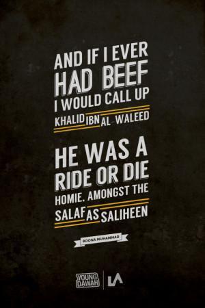 The Ride or Die Homie. Khalid Bin Al-Waleed [RA]