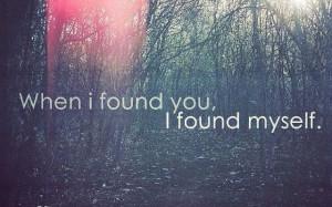 Quotes, I found you xo