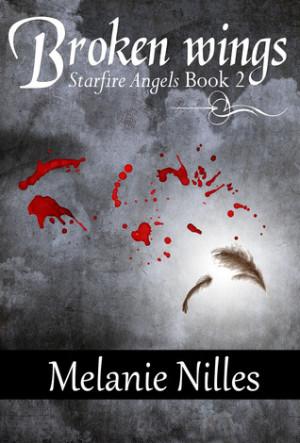 Broken Wings (Starfire Angels: Dark Angel Chronicles, #2) by ...