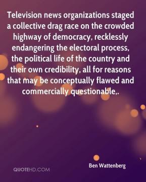 Ben Wattenberg - Television news organizations staged a collective ...