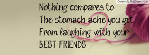... stomach ache you getfrom laughing with yourbest friends!! , Pictures
