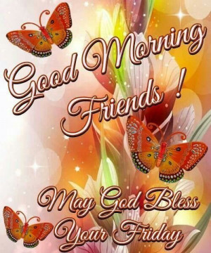 Good Morning Happy Friday Quotes Good morning friday