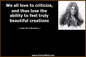 ... truly beautiful creations - Jean de la Bruyere Quotes - StatusMind.com