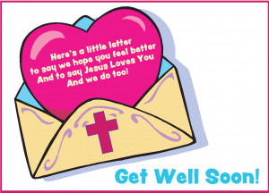 ... Hope You Feel Better And To Say Jesus Loves You And We Do Too. Get