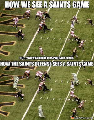SportsMemes.net > Football Memes > How We See the Saints