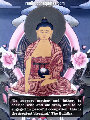 To support mother and father, to cherish wife and children, and to be ...