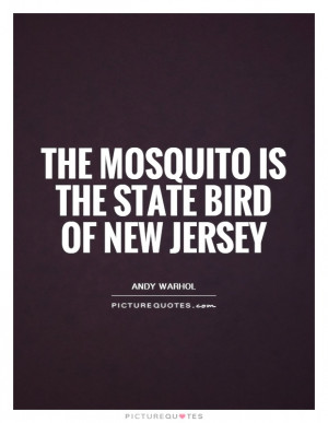 ... Quotes Bird Quotes Mosquitoes Quotes Mosquito Quotes New Jersey Quotes