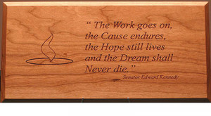 read more about the edward kennedy quote plaque or let me add a quote ...
