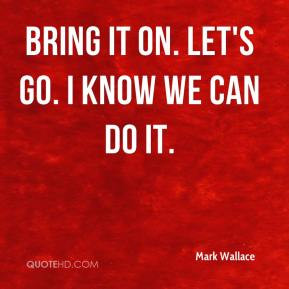 We Can Do It Quotes Let's go do it!
