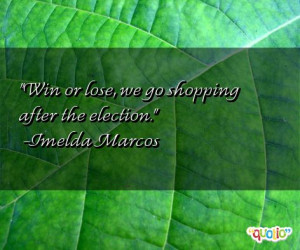 117 quotes about elections follow in order of popularity. Be sure to ...