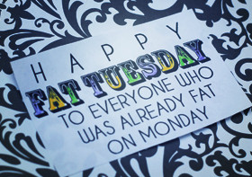 View all Fat Tuesday quotes