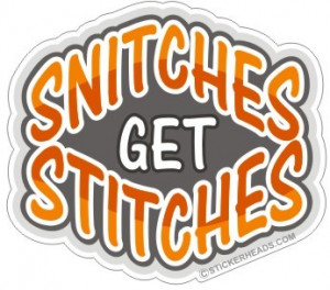 Snitches Get Stitches Quote