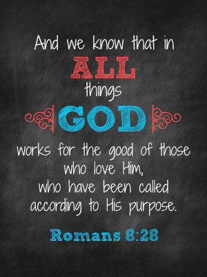 All things work together for those who love God all we have to do is ...
