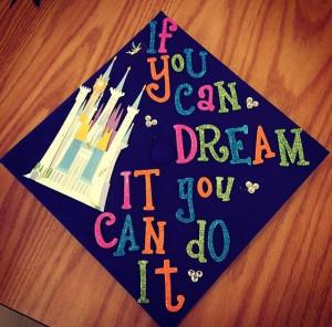 Disney Quote on Graduation Cap