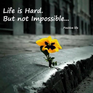 Life is Hard – Life Beautiful Quotes