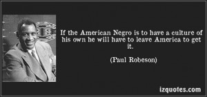 ... to get it. (Paul Robeson) #quotes #quote #quotations #PaulRobeson