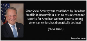 Since Social Security was established by President Franklin D ...