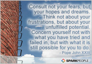 Motivational Quote - Consult not your fears, but your hopes and dreams ...