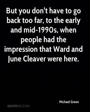 ... when people had the impression that Ward and June Cleaver were here