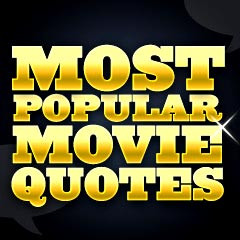 Related to Famous Movie Quotes Most Popular Movie Quotes