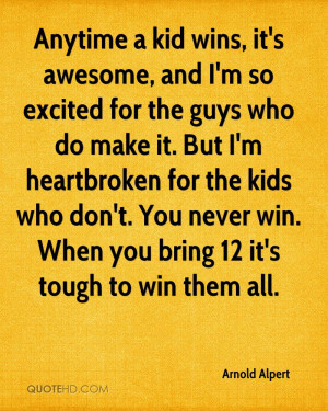 Anytime a kid wins, it's awesome, and I'm so excited for the guys who ...