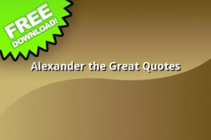View bigger - Alexander The Great Quotes for Android screenshot