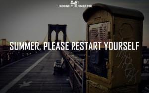 "Summer, Please Restart Yourself """
