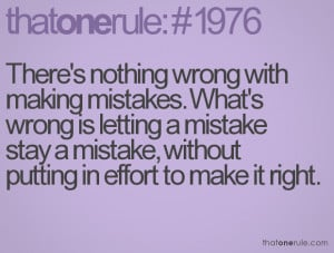 ... Mistake, Without Putting In Effort To Make It Right - Mistake Quote