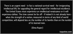 There is an urgent need - in fact a national survival need - for ...