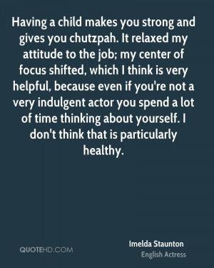 Imelda Staunton Quotes