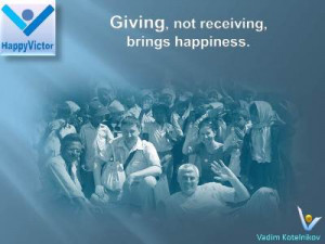 ... receiving, brings happiness - Vadim Kotelnikov quotes, Happy Victor