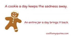 Gingerbread cookie with amusing quote about cookies.