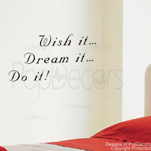 ... Decal -Wish It...Dream It..Do It- Vinyl Words and Letters Quote Decal