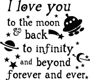we love you to the moon and back to infinity and beyond