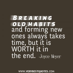 Breaking old habits and forming new ones always takes time, but it is ...