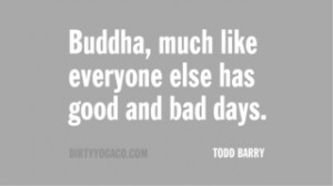 Todd Barry, Dirty Yoga Quote Collection 232. For more: www.DirtyYogaCo ...