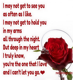 ... heart I truly know, you`re the one that I love and I can`t let you go