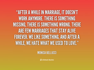 quote Monica Bellucci after a while in marriage it doesnt 65190 png