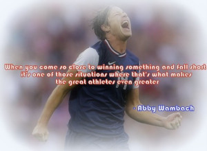 Go Back > Pix For > Abby Wambach Quotes